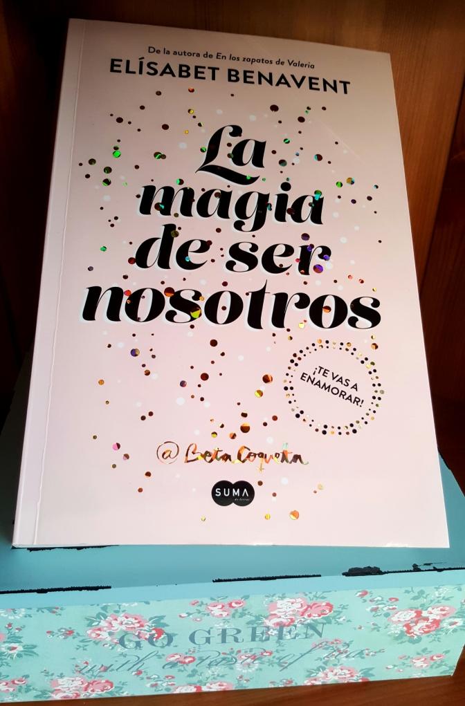 Elísabet Benavent Bilogía La magia de ser nosotros SUMA @betacoqueta