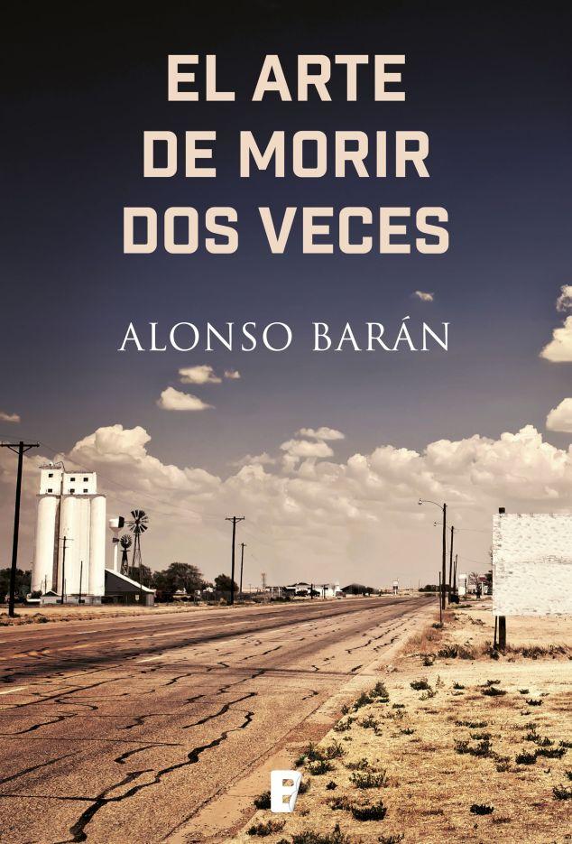 Próximo lanzamiento El arte de morir dos veces Alonso Barán Penguin Random House