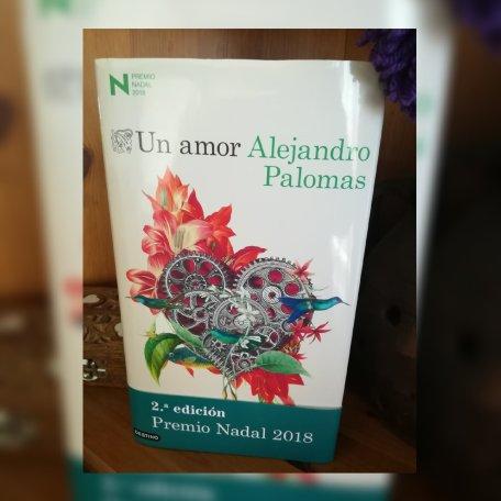 reseña un amor alejandro palomas ediciones destino babelio premio nadal 2018